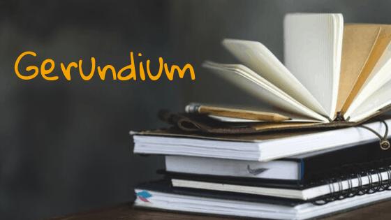 Das Gerundium, spanisches gerundium, gerundium im spanischen, spanisch lernen leicht gemacht, einfach spanisch lernen, spanisch lernen, spanisch verbessern