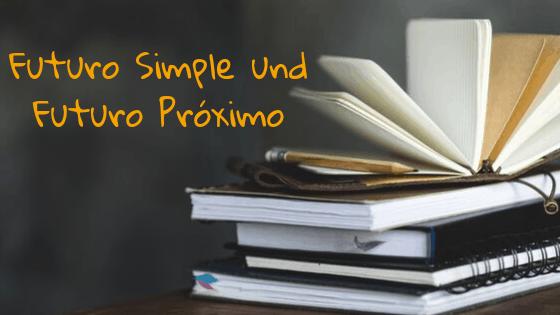 Futur, spanisches futur, futur simple, futur proximo, spanisch lernen